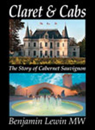 Claret & Cabs: The Story of Cabernet Sauvignon