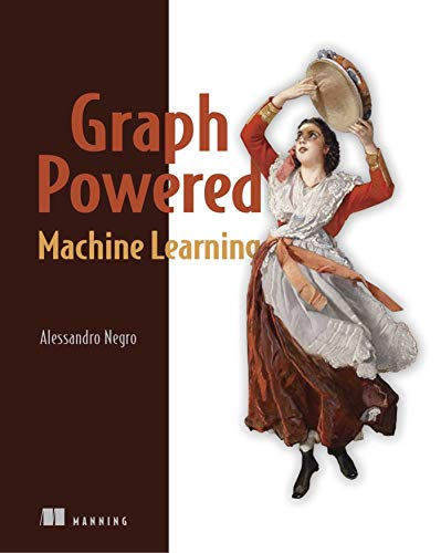 Graph-Powered Machine Learning Front Cover