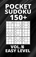 Pocket Sudoku 150+ Puzzles: Easy Level with Solutions - Vol. 16