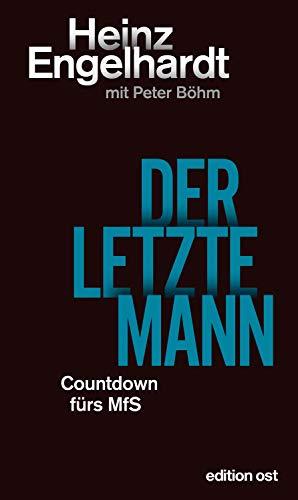 Der letzte Mann: Countdown fürs MfS (edition ost)
