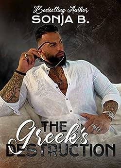 The Greek's Destruction by [Sonja B.]