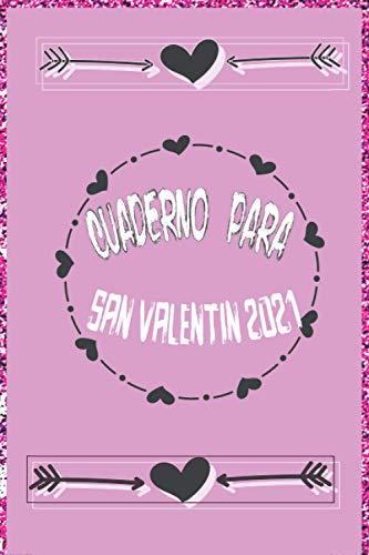 Cuaderno para san valentin 2021: Feliz día de San Valentín 2021 My Love, perfecto regalo de San...