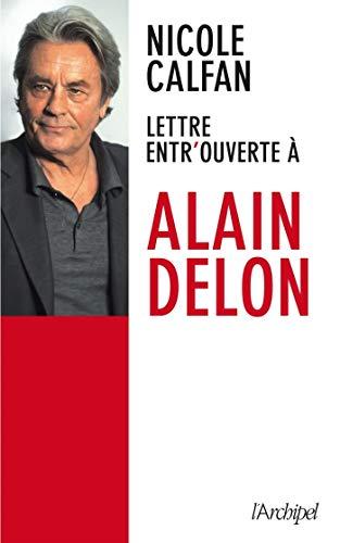 Lettre entr'ouverte à Alain Delon (Arts, littérature et spectacle) (French Edition)