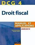 DCG 4 - Droit fiscal 2009/2010 - 3e édition - Manuel et Applications - Manuel et Applications