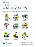 College Mathematics for Trades and Technologies, 10th Edition