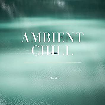 Ambient Chill, Vol. 21