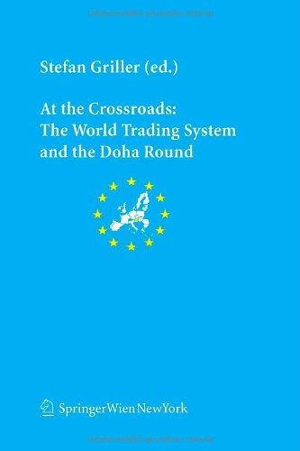 At the Crossroads: The World Trading System and the Doha Round (Schriftenreihe der Österreichischen Gesellschaft für Europaforschung (ECSA Austria) ... of Austria Publication Series, Band 8)