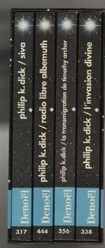 LA TRILOGIE DIVINE COFFRET 4 VOLUMES - VOLUME 1, SIVA. VOLUME 2, L'INVASION DIVINE. VOLUME 3, LA TRANSMIGRATION DE TIMOTHY ARCHER. VOLUME 4, RADIO LIBRE ALBEMUTH de Philip K. Dick