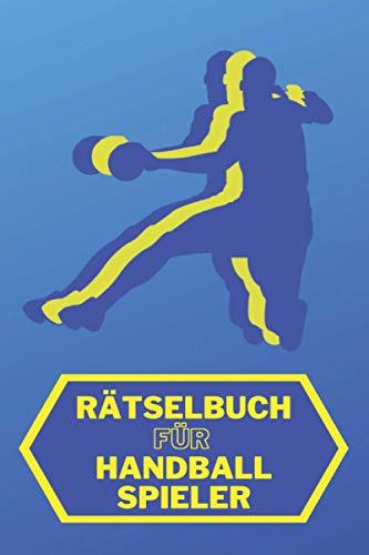 Rätselbuch für Handball-Spieler: Rätselspaß für die kleine Hanball-Spieler | Geschenkidee für Handballer