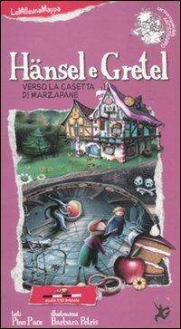 Hänsel e Gretel verso la casetta di marzapane. Ediz. illustrata