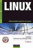 Linux - 2ème édition - Administration système et réseau - Livre+compléments en ligne: Administration système et réseau