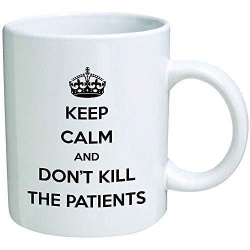 Lustiger Becher Behalten Sie Ruhe und töten Sie nicht Patientenmedizindoktor 11 Unzen Kaffeetassen Inspirierend Geschenke und Sarkasmus