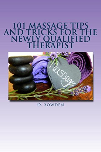 101 Massage tips and tricks for the newly qualified therapist (English Edition)