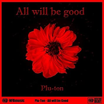 All Will Be Good