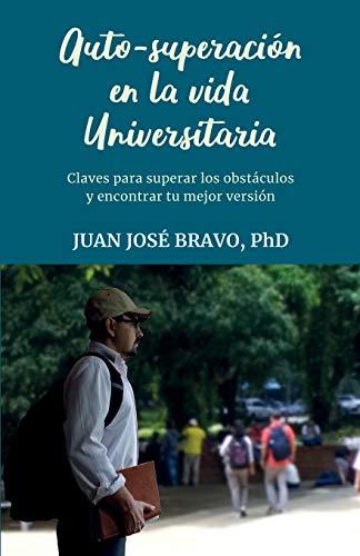 Auto-superación en la vida universitaria: Claves para superar los obstáculos y encontrar tu mejor versión