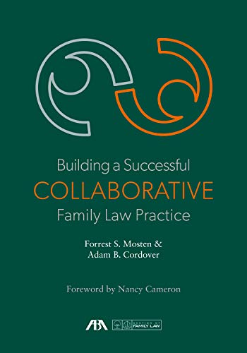 Compare Textbook Prices for Building a Successful Collaborative Family Law Practice  ISBN 9781641052412 by Mosten, Forrest S.,Cordover, Adam B.