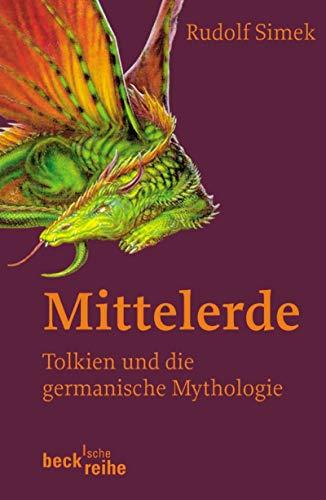 Mittelerde: Tolkien und die germanische Mythologie (Beck'sche Reihe 1663)