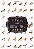 Drawing and Bird Watching Log Book: Birding Journal to record Birds Sightings & List Species | Seen and Draw | Large Print 7'x10' Inch | 104 Pages | Gift for Birdwatchers & Birders.