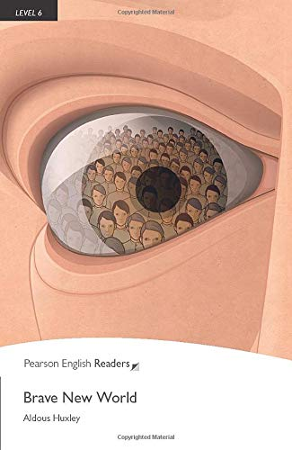 Penguin Readers: Level 6 BRAVE NEW WORLD (Pearson English Graded Readers)の詳細を見る