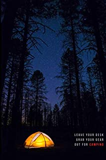 Leave your desk Grab your gear Out for camping: Travel Recreation night star light jungle Alone Love Life Encourage motivation inspiration Cheer Push ... Journal Lined 6x9 100 pages Matte cover