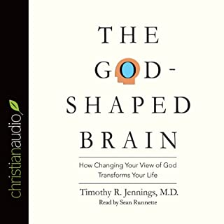 The God-Shaped Brain     How Changing Your View of God Transforms Your Life              By:                                                                                                                                 Timothy R. Jennings                               Narrated by:                                                                                                                                 Sean Runnette                      Length: 8 hrs and 20 mins     5 ratings     Overall 4.4