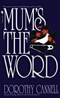 Mum's the Word (Ellie Haskell) by Dorothy Cannell(1991-07-01)