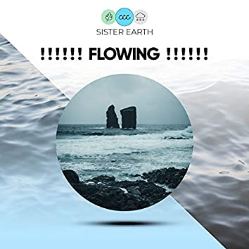 ! ! ! ! ! ! Flowing ! ! ! ! ! !