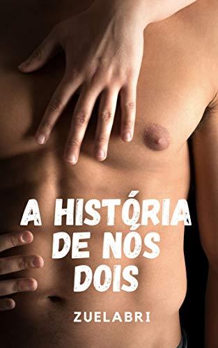 A História de Nós Dois: Livro 1