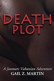 Death Plot (The Jonmarc Vahanian Adventure Book 14) by [Gail Z. Martin]