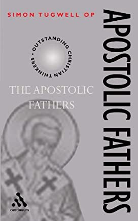 Apostolic Fathers (Outstanding Christian Thinkers (Paperback Continuum)) by Simon Tugwell (2002-06-02)
