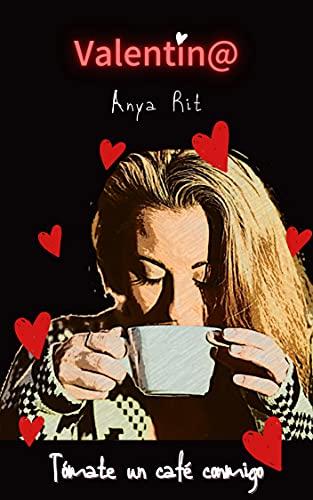 Valentin@: Tómate un café conmigo de Anya Rit