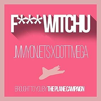 Fuck Witchu