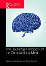 The Routledge Handbook of the Computational Mind (Routledge Handbooks in Philosophy)