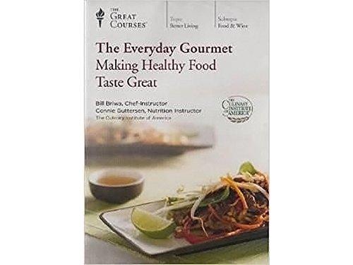 The Everyday Gourmet: Making Healthy Food Taste Great