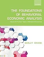 The Foundations of Behavioral Economic Analysis: Further Topics in Behavioral Economics