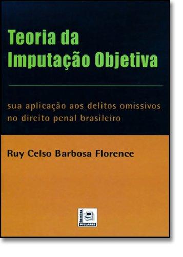 Teoria Da Imputação Objetiva. Sua Aplicação Aos Direitos Omissivos No Direito Penal Brasileiro