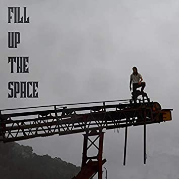 FILL UP THE SPACE