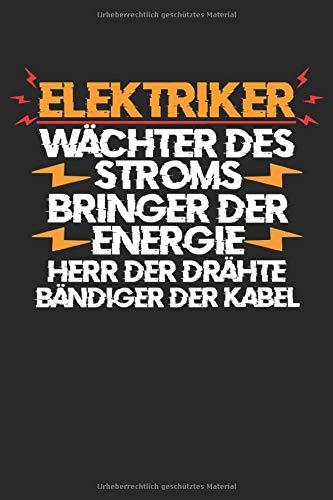 Wächter Des Stroms Bringer Der Energie Herr Der Drähte Bändiger Der Kabel: Notizbuch/Tagebuch/Aufgabenbuch/120 Seiten/Blanke Seiten, 6x9 Zoll