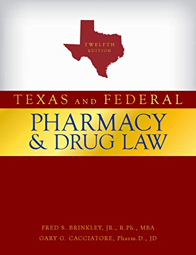 Compare Textbook Prices for Texas and Federal Pharmacy and Drug Law,  2020 12th Edition ISBN 9780578582078 by Fred S. Brinkley Jr.,Gary G. Cacciatore