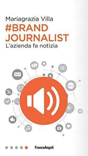 Brand journalist. L'azienda fa notizia