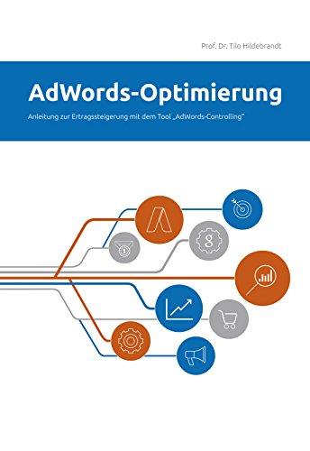 """AdWords-Optimierung: Anleitung zur Ertragssteigerung mit dem Tool \""""AdWords-Controlling\"""" (Web-Business E-Books 5)"""