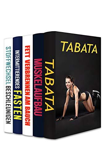 Tabata | Muskelaufbau | Fett verbrennen am Bauch | Intermittierendes Fasten | Stoffwechsel beschleunigen: Abnehmen in 4 Minuten (5in1 Buch)