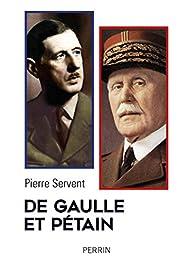 De Gaulle et Pétain par Pierre Servent