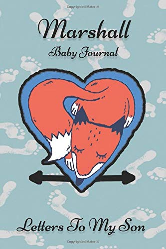 Marshall Baby Journal Letters To My Son: Writing Lined Notebook To Write In