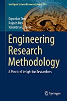 Engineering Research Methodology: A Practical Insight for Researchers (Intelligent Systems Reference Library (153))
