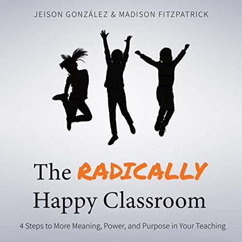 The Radically Happy Classroom cover art