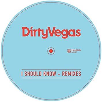 I Should Know (Remixes)