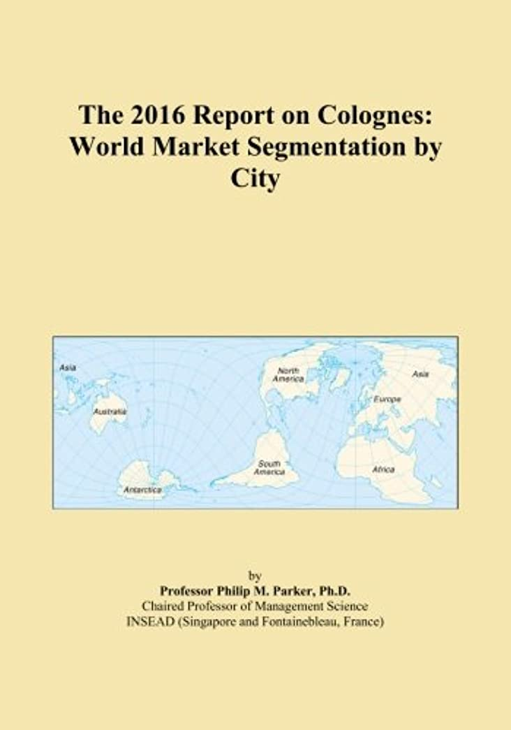 イディオムテセウス物理学者The 2016 Report on Colognes: World Market Segmentation by City