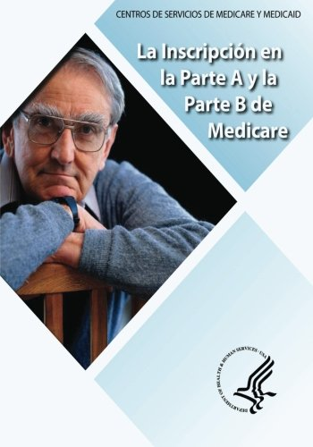 La Inscripcion en la Parte A y la Parte B de Medicare
