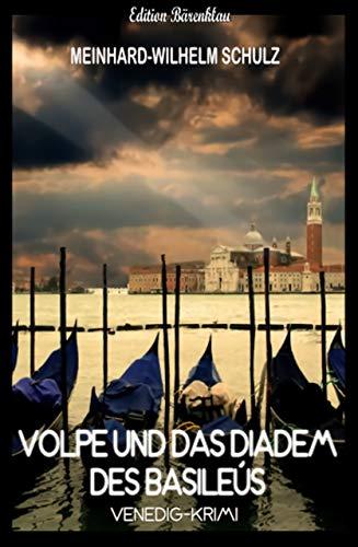 Volpe und das Diadem des Basileus: Venedig-Krimi